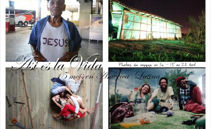 [EXPO] – A la découverte des Amériques – «Asi es la Vida «, philosophie du voyageur