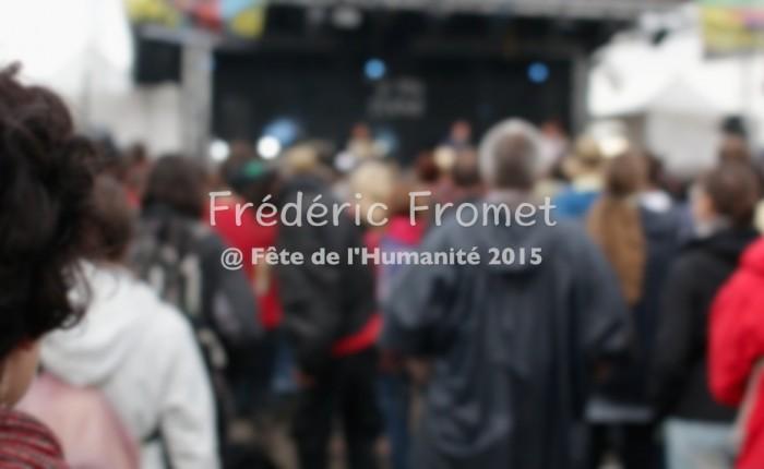 Frédéric Fromet @ Fête de l'Humanité 2015